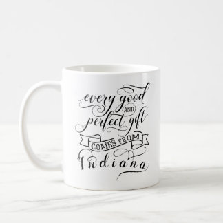 Every Good And Perfect Gift Comes From Indiana Coffee Mug