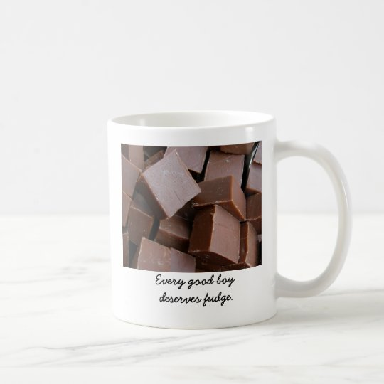 Every good boy deserves fudge coffee mug. coffee mug