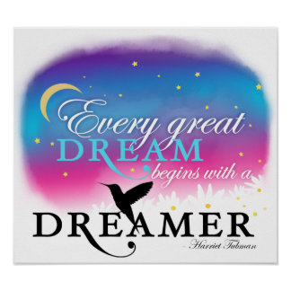Every Great Dream Begins With a Dreamer Poster