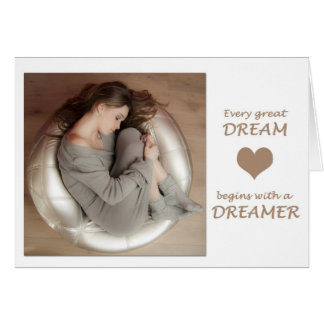 Every great dream, starts with a dreamer card