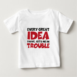 Every great idea I have GET ME in Trouble T-shirt
