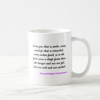 Every gun that is made...mug coffee mug