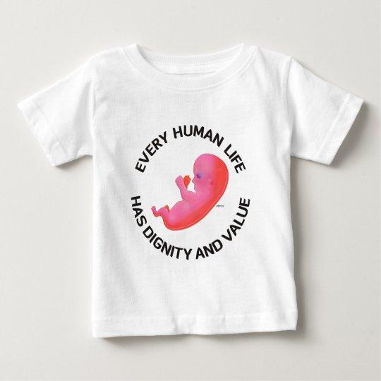 Every Human Life Baby T-Shirt