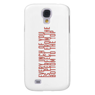 'Every Inch Of You Is Perfect...' Galaxy S4 Case