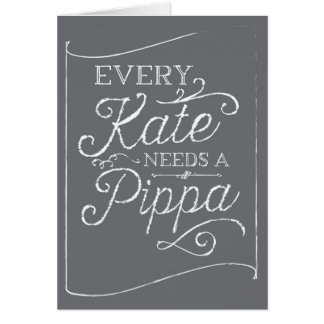 Every Kate Needs Pippa Chalkboard Bridesmaid Card