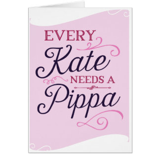 Every Kate Needs Pippa Pink Bridesmaid Card