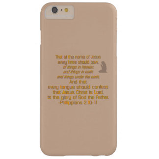 Every Knee Should Bow Barely There iPhone 6 Plus Case