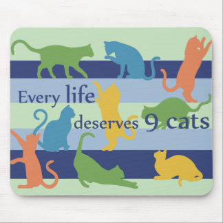Every Life Deserves 9 Cats Funny Cat Quote Mouse Pad