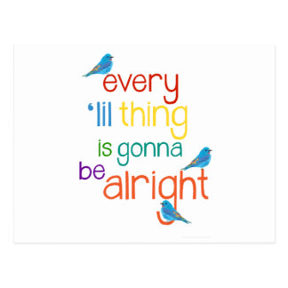 Every Lil Thing is Gonna Be Alright Postcard