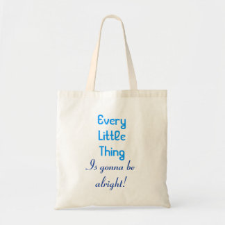 Every Little Thing Is Gonna Be Alright Tote Bag