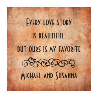 Every Love Story is Beautiful Personalized Quote Canvas Print