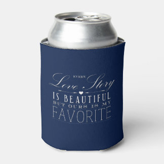Every Love Story is Beautiful Wedding Can Cooler