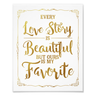 every love story is beautiful wedding sign, gold photo print