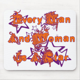 Every Man and Woman is a Star Mouse Pad
