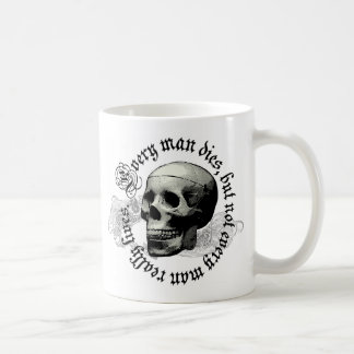 EVERY MAN DIES COFFEE MUG