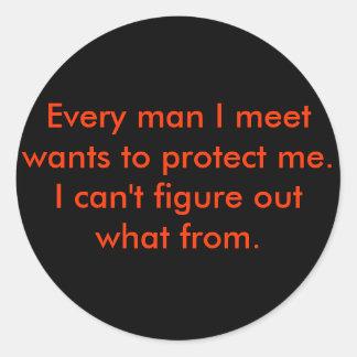 Every man I meet Classic Round Sticker