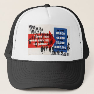 Every man woman and child is a partner trucker hat