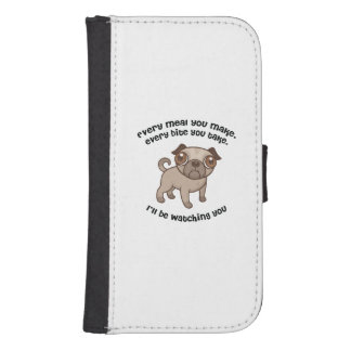 Every meal you make pug samsung s4 wallet case
