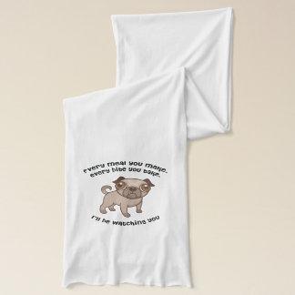 Every meal you make pug scarf