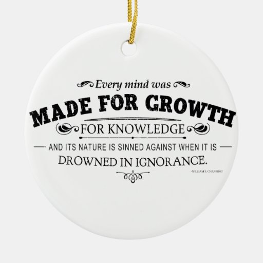 Every Mind Was Made for Growth Ceramic Ornament
