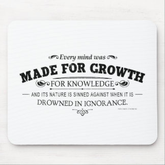 Every Mind Was Made for Growth Mouse Pad
