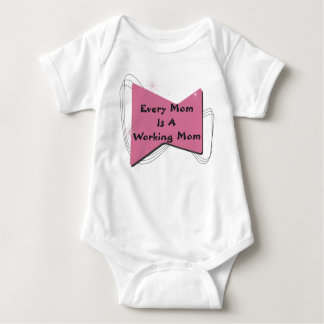 Every Mom Is A Working Mom Baby Bodysuit