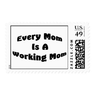 Every Mom Is A Working Mom Stamp