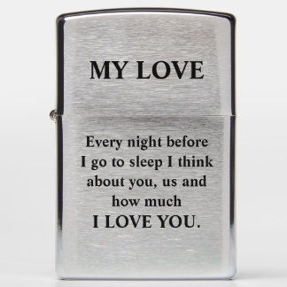 Every night before I go to sleep I think about you Zippo Lighter