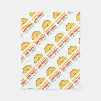Every Now And Then I Fall Apart Funny Taco Tuesday Fleece Blanket