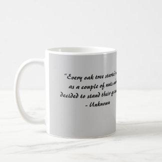 """Every oak tree started... Classic White Coffee Mug"