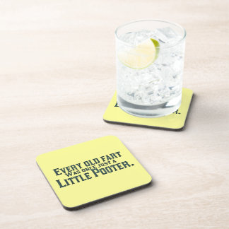 Every Old Fart Was Once Just A Little Pooter Drink Coaster