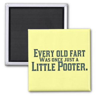 Every Old Fart Was Once Just A Little Pooter 2 Inch Square Magnet