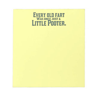 Every Old Fart Was Once Just A Little Pooter Notepad