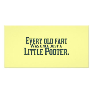 Every Old Fart Was Once Just A Little Pooter Picture Card