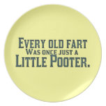 Every Old Fart Was Once Just A Little Pooter Dinner Plates