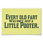 Every Old Fart Was Once Just A Little Pooter Poster