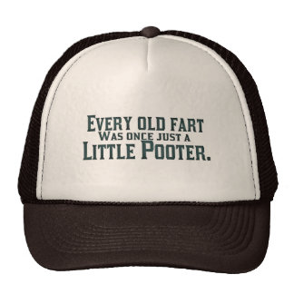 Every Old Fart Was Once Just A Little Pooter Trucker Hat