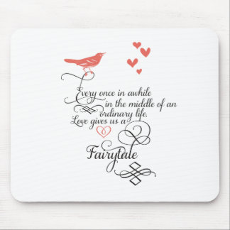 Every once in awhile in an ordinary life. mousepads
