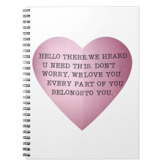 EVERY PART OF YOU BELONGS TO YOU. NOTEBOOKS