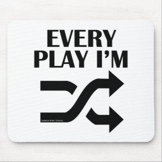 Every Play I'm Shufflin' Mouse Pad