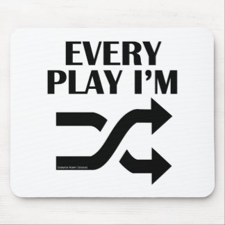Every Play I'm Shufflin' Mousepads