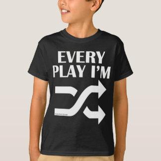 Every Play I'm Shufflin' T-Shirt