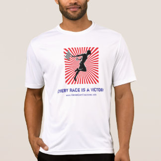 Every Race is a Victory, www.NeverQuitCoaching.com T-Shirt