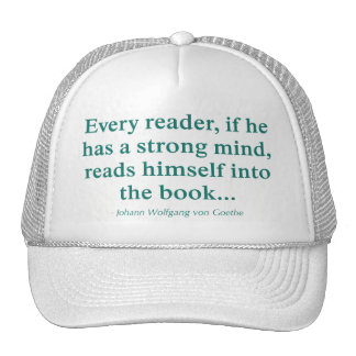 Every Reader Reads Himself Into The Book Trucker Hat