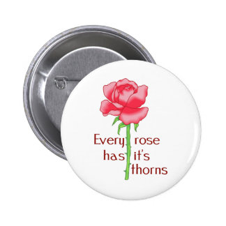 EVERY ROSE HAS THORNS PIN