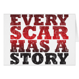 Every Scar Has a Story Card