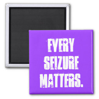 EVERY SEIZURE MATTERS. 2 INCH SQUARE MAGNET