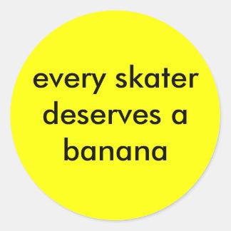 every skater deserves a banana classic round sticker