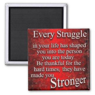 Every Struggle Fridge Magnet