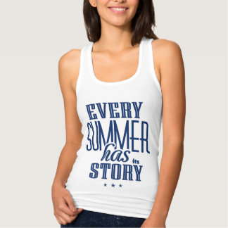 Every Summer Has It's Story-Text Design T-shirt